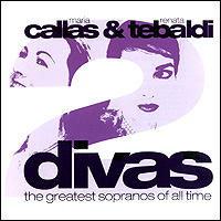 Мария Каллас,Рената Тебальди Maria Callas & Renata Tebaldi. 2 Divas. The Greatest Sopranos Of All Time (2 CD)