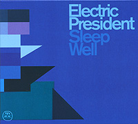 Electric President. Sleep Well