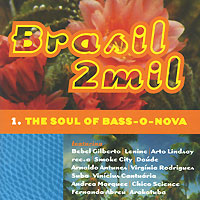 Brasil 2mil. The Soul Of Bass-O-Nova three 200ml voce