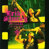 Erika Stucky. Princess