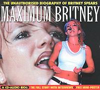Бритни Спирс Britney Spears. Maximum Britney