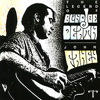 John Fahey. The Legend Of Blind Joe Death