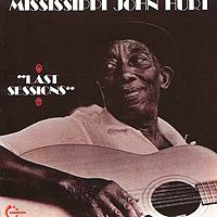 Mississippi John Hurt. Last Sessions