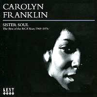Carolyn Franklin - Sister Soul. The Best Of The Rca Years 1969-1976