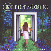 """Cornerstone"" Cornerstone. One Upon Our Yesterdays"
