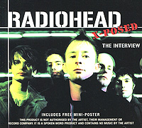 Radiohead Radiohead X-Posed: The Interview radiohead radiohead the king of limbs