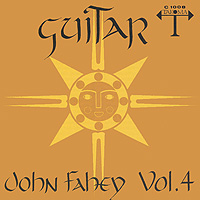 John Fahey. Vol. 4: The Great San Bernardino Birthday Party