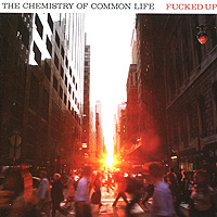Fucked Up Fucked Up. The Chemistry Of Common Life pavol kristian acridine isothiocyanates chemistry and biology