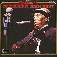 Mississippi John Hurt. The Best Of