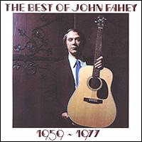 John Fahey. The Best Of John Fahey 1959-1977