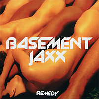 Basement Jaxx Basement Jaxx. Remedy basement jaxx the videos