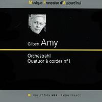 Gilbert Amy. Orchestrahl. Quatuor A Cordes № 1