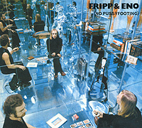 Fripp & Eno. No Pussyfooting (2 CD)