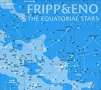 Fripp & Eno. The Equatorial Stars