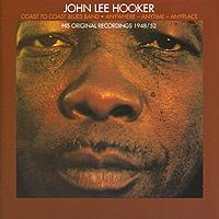 John Lee Hooker / Coast To Coast Blues Band. Anywhere-Anytime-Anyplace