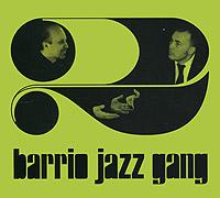 Barrio Jazz Gang Barrio Jazz Gang 2 foppapedretti jazz