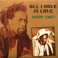 Грегори Айзекс Gregory Isaacs. All I Have Is Love (2 LP) дайана кролл diana krall all for you 2 lp