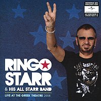Ринго Старр Ringo Starr & His All Starr Band. Live At The Greek Theatre 2008 ringo starr give more love