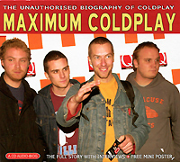 Coldplay Maximum Coldplay. The Unauthorised Biography of Coldplay виниловые пластинки coldplay a head full of dreams 180 gram