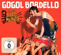 Gogol Bordello Gogol Bordello. Live From Axis Mundi (CD + DVD)