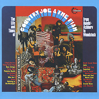 Country Joe & The Fish. The Life And Times Of