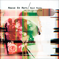 Mouse On Mars Mouse On Mars. Rost Rocks. The/EP/Collection an anthropologist on mars