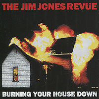 The Jim Jones Revue The Jim Jones Revue. Burning Your House Down suicide squad vol 3 burning down the house rebirth