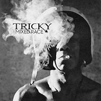 Трики Tricky. Mixed Race марлон тейксейра