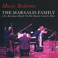 The Marsalis Family The Marsalis Family. Music Redeems the heir