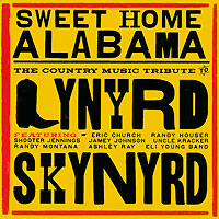 Sweet Home Alabama. The Country Music Tribute To Lynyrd Skynyrd