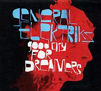 General Elektriks.  Good City For Dreamers Концерн