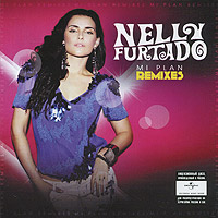 Нэлли Фуртадо Nelly Furtado. Mi Plan. Remixes  nelly nelly brass knuckles