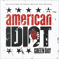 Green Day American Idiot. Selections From The Original Broadway Cast Recording (2 CD) green agro