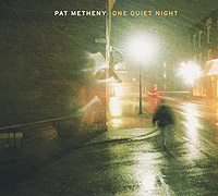 Пэт Мэтэни Pat Metheny. One Quiet Night hoche productions