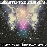 Does It Offend You Yeah? Does It Offend You Yeah? Don't Say We Didn't Warn You you say tee пиджак