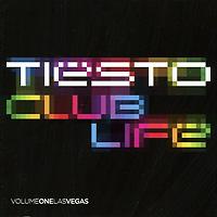 DJ Tiesto Tiesto. Club Life. Volume One. Las Vegas