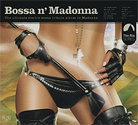Bossa N' Madonna. The Ultimate Electro-Bossa Tribute Album To Madonna madonna sticky