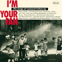 I'm Your Fan. The Songs Of Leonard Cohen ресницы white affectivity fan