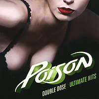 The Poison Poison. Double Dose. Ultimate Hits (2 CD) the ultimate collection cd