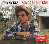 Джонни Кэш Johnny Cash. Songs Of Our Soil (2 CD) джонни кэш cash johnny 8 classic albums 4cd