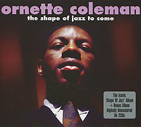 Орнэт Коулмен,Дон Черри,Дон Пэйн,Билли Хиггинс Ornette Coleman. The Shape Of Jazz To Come (2 CD) play doh игровой набор магазинчик домашних питомцев