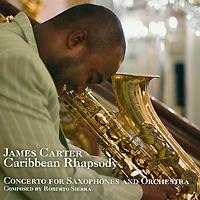 Джеймс Картер,Sinfonia Varsovia James Carter. Caribbean Rhapsody. Concerto For Saxophones And Orchestra mika sinfonia pop