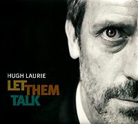 Hugh Laurie. Let Them Talk