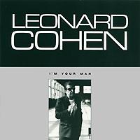 Леонард Коэн Leonard Cohen. I'm Your Man leonard cohen poems