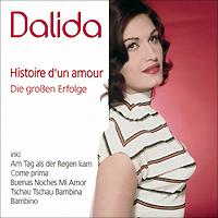 Dalida.  Histoire D'un Amour / Die Grossen Erfolge
