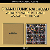 Grand Funk Railroad Grand Funk Railroad. We're An American Band / Caught In The Act (2 CD) электрогитары gibson custom les paul custom silverburst