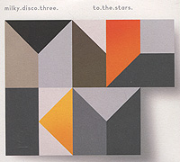 Milky Disco Three. To The Stars (2 CD)