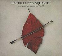Rastrelli Cello Quartet Rastrelli Cello Quartet. In А Sentimental Mood. Vol.5 tad rt274 tubes el84 cz quartet