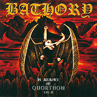 Bathory. In Memory Of Quorthon Vol. III