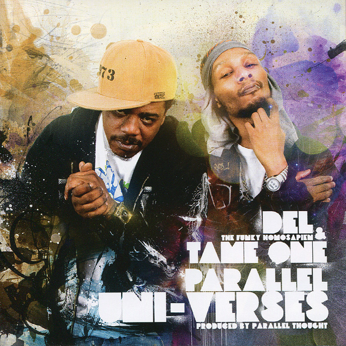 Del The Funky Homosapien& Tame One.  Parallel Uni-verses